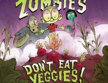 Zombies Don't Eat Veggies